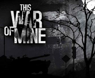 《This War Of Mine》(我的战争)